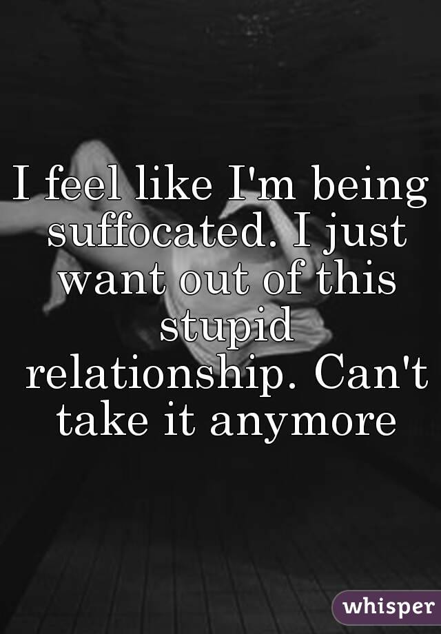 Feeling smothered in a relationship