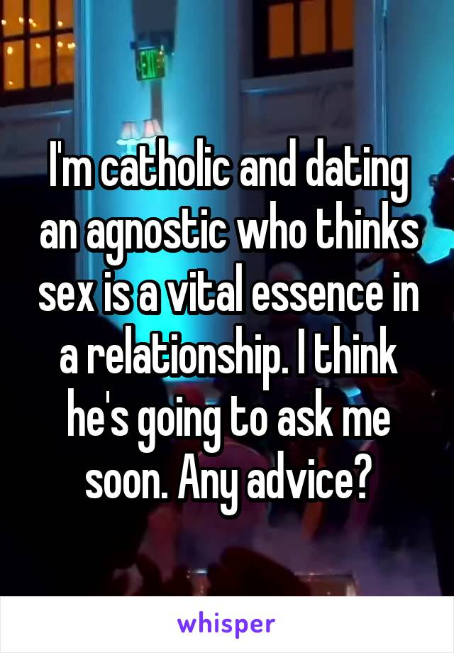 Dating an agnostic