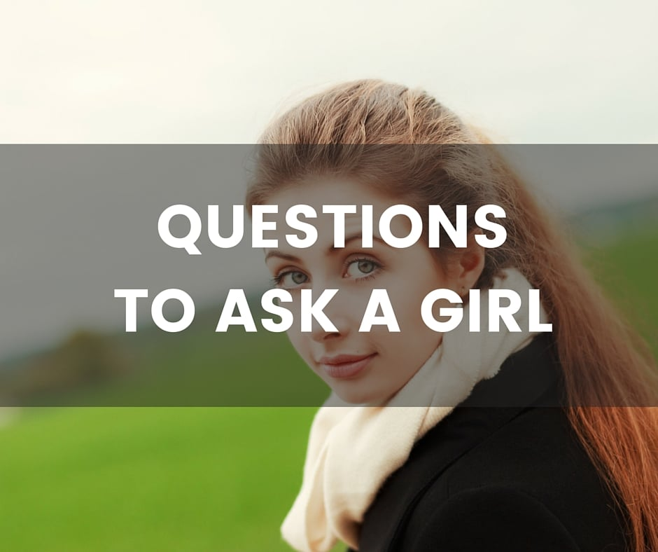 Probing questions to ask a girl