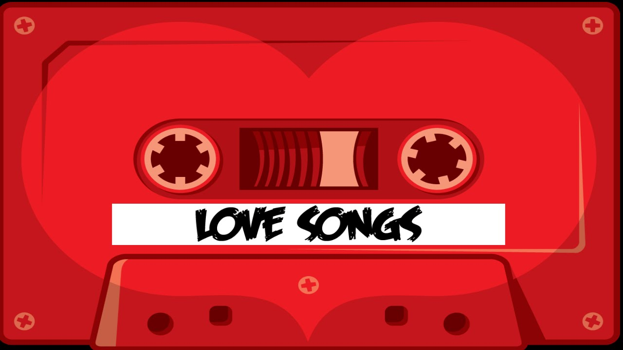 Most well known love songs