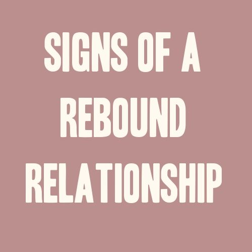 Signs of rebound relationships