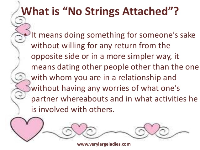 What is the meaning of no strings attached relationship