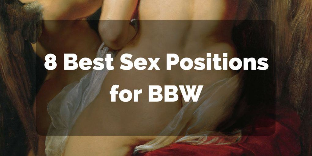 Sex positions for a bbw