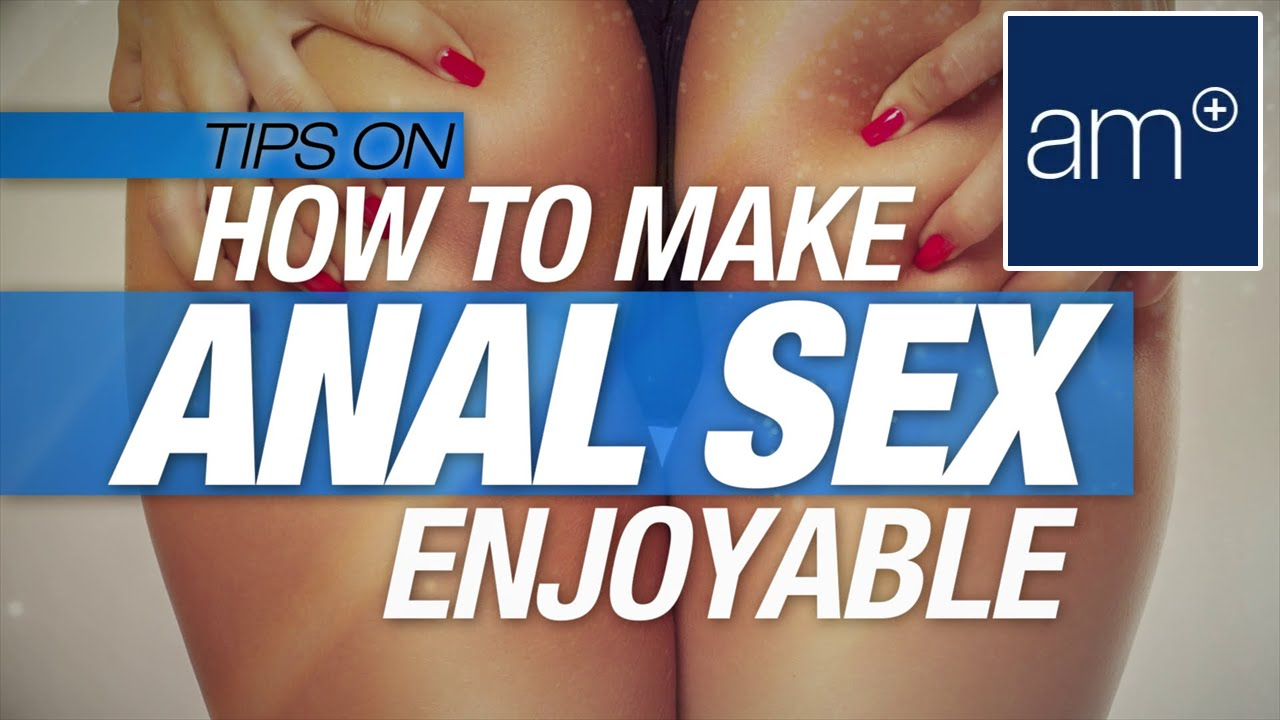 Why is anal sex enjoyable