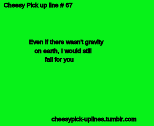 Cheesy but sweet pick up lines