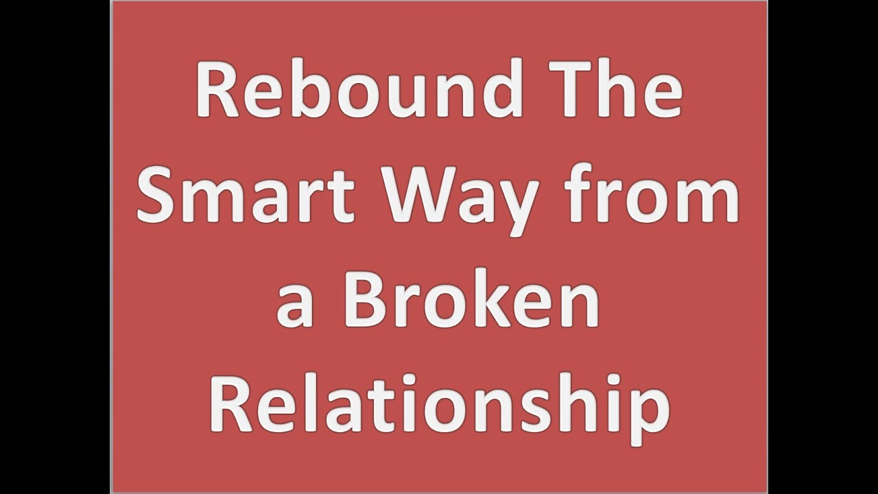 Rebound relationship advice