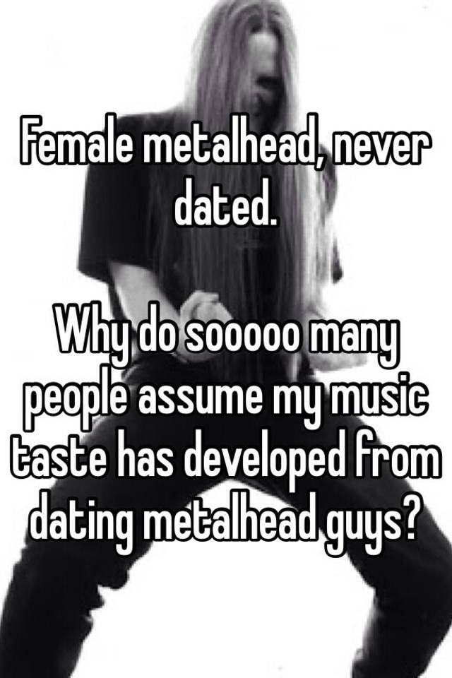 Dating a metalhead