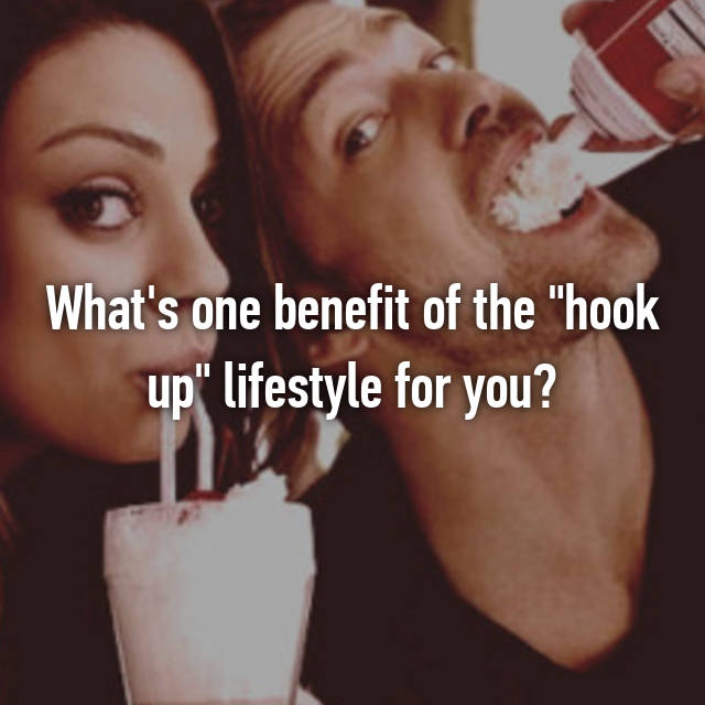 Benefits of hooking up