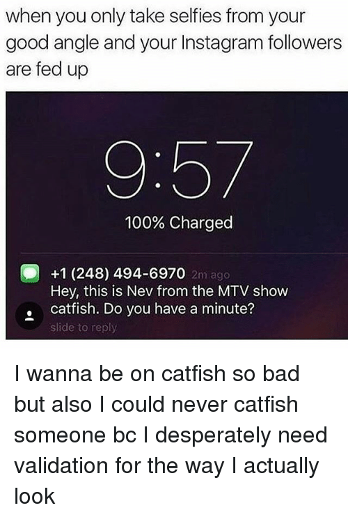 Catfish someone