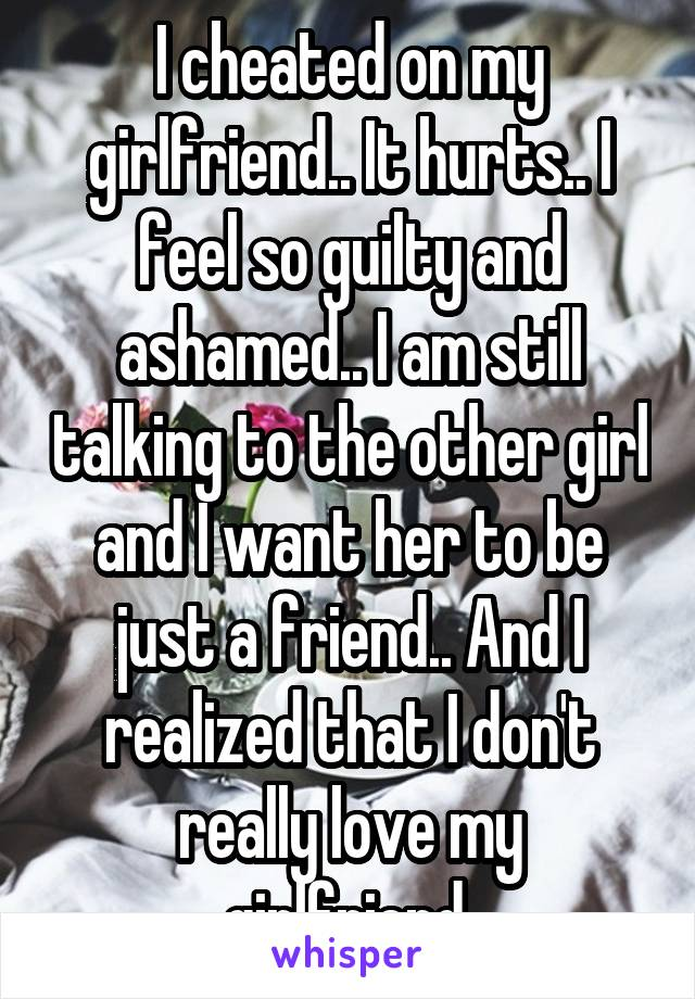 Cheated on girlfriend guilty