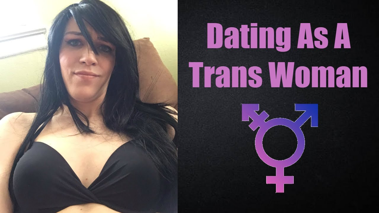 Dating a transwoman