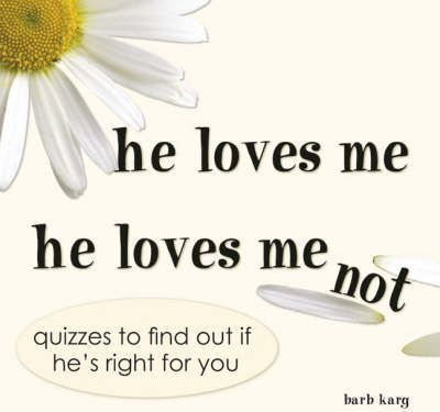 He loves me he loves me not quiz