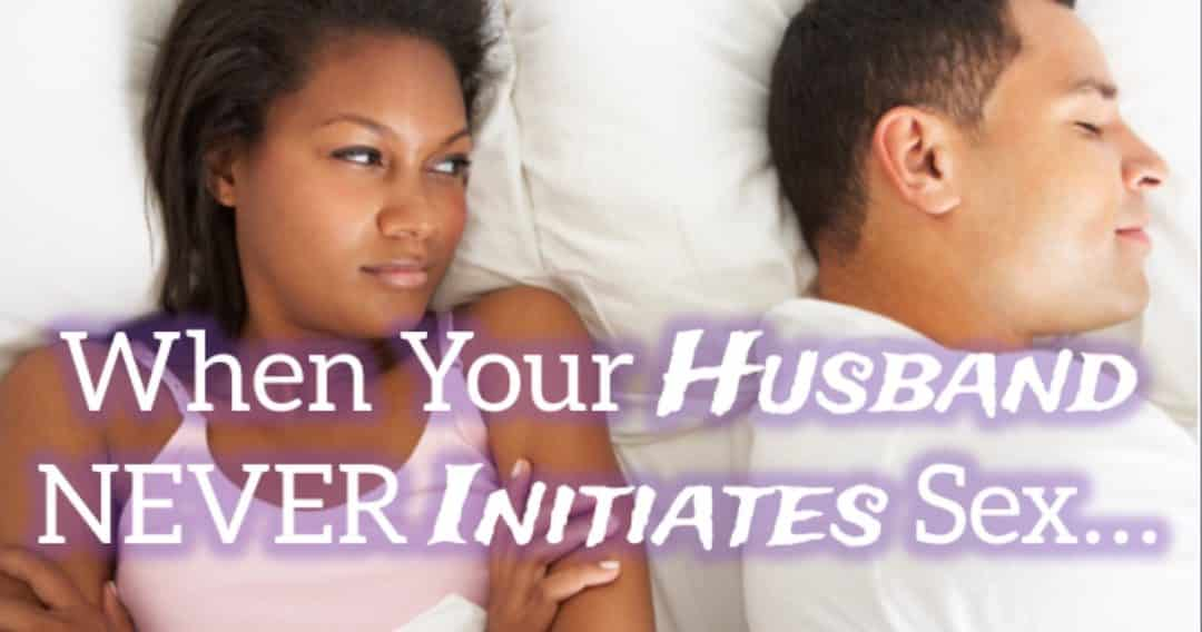 How to get your husband to initiate sex