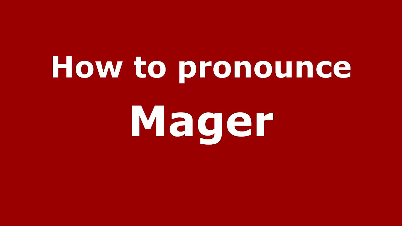How to spell mager