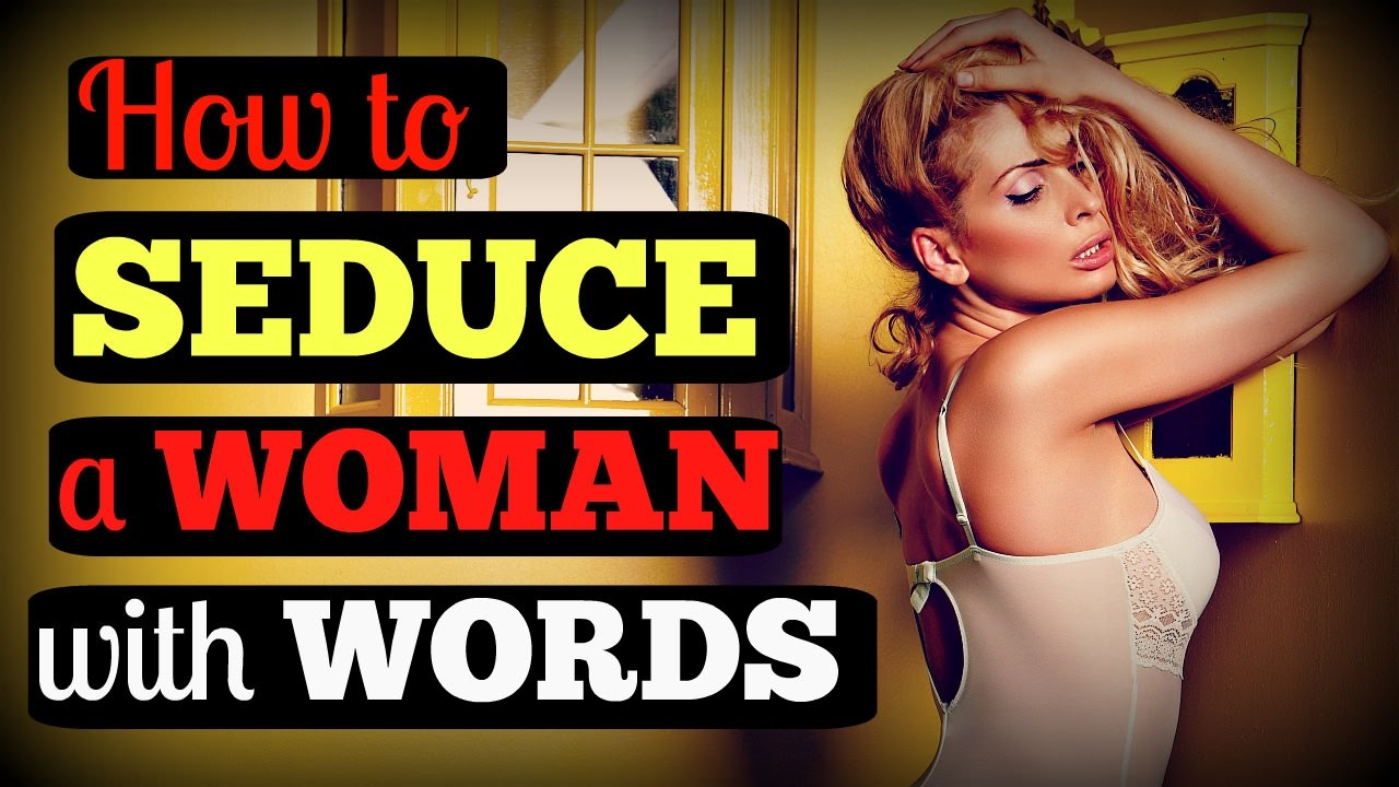 Seducing a woman with words