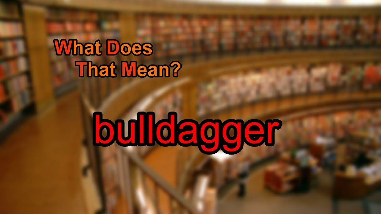 What does bulldagger mean