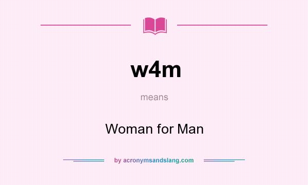 What is w4m